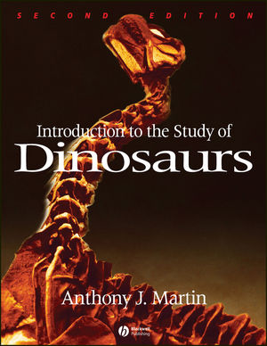 Introduction to the Study of Dinosaurs, 2nd Edition