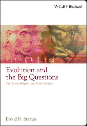 Evolution and the Big Questions: Sex, Race, Religion, and Other Matters (1405149035) cover image