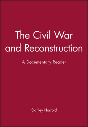 The Civil War and Reconstruction: A Documentary Reader (1405156635) cover image