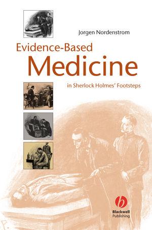 Evidence-Based Medicine: In Sherlock Holmes