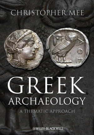 Greek Archaeology: A Thematic Approach (1405167335) cover image