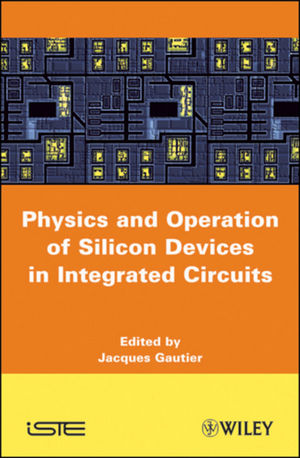 Physics and Operation of Silicon Devices in Integrated Circuits (1848211635) cover image