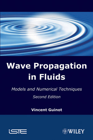 Wave Propagation in Fluids: Models and Numerical Techniques, 2nd Edition