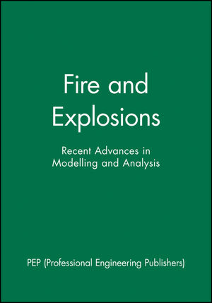 Fire and Explosions: Recent Advances in Modelling and Analysis