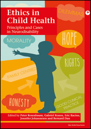 Ethics in Child Health: Principles and Cases in Neurodisability