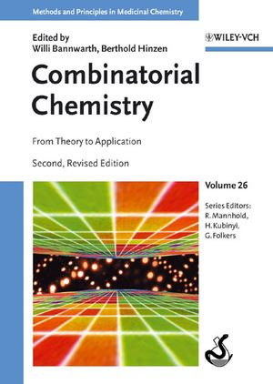 Combinatorial Chemistry: From Theory to Application, 2nd, Revised and Expanded Edition