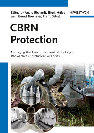 CBRN Protection: Managing the Threat of Chemical, Biological, Radioactive  and Nuclear Weapons
