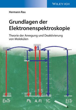 Grundlagen der Elektronenspektroskopie: Theorie der Anregung und Deaktivierung von Molekülen