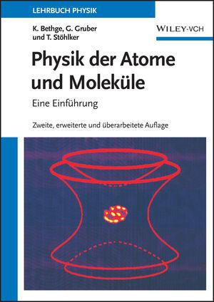 Physik der Atome und Moleküle: Eine Einführung, 2. Auflage