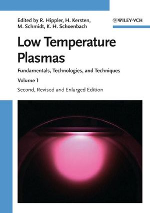 Low Temperature Plasmas: Fundamentals, Technologies and Techniques, 2nd Edition (3527406735) cover image