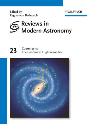 Reviews in Modern Astronomy, Volume 23, Zooming in: The Cosmos at High Resolution (3527411135) cover image