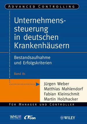 Unternehmenssteuerung in deutschen Krankenhäusern: Bestandsaufnahme und Erfolgskriterien