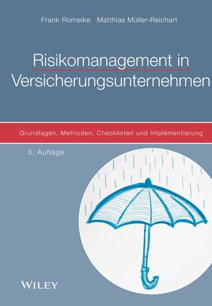 Risikomanagement in Versicherungsunternehmen: Grundlagen, Methoden, Checklisten und Implementierung, 3. Auflage
