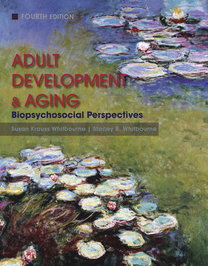 Adult Development and Aging: Biopsychosocial Perspectives, 4th Edition (EHEP001735) cover image