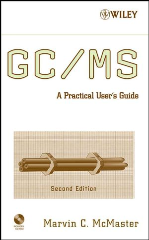 GC / MS: A Practical User's Guide, 2nd Edition