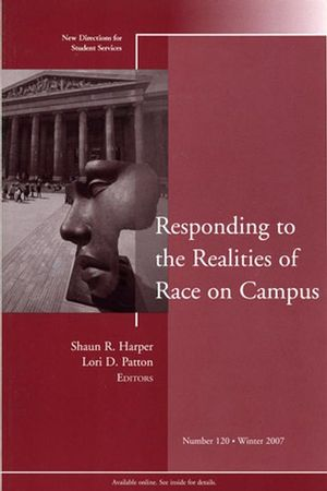 Responding to the Realities of Race on Campus: New Directions for Student Services, Number 120 (0470262036) cover image