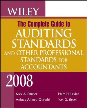 Wiley The Complete Guide to Auditing Standards, and Other Professional Standards for Accountants 2008 (0470275936) cover image