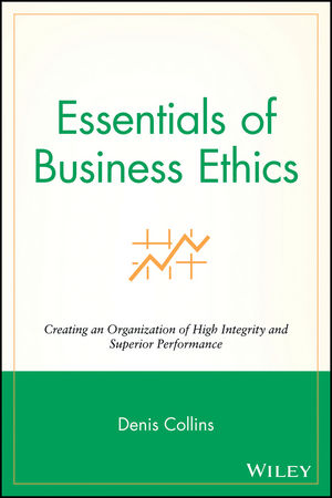 Essentials of Business Ethics: Creating an Organization of High Integrity and Superior Performance (0470486236) cover image