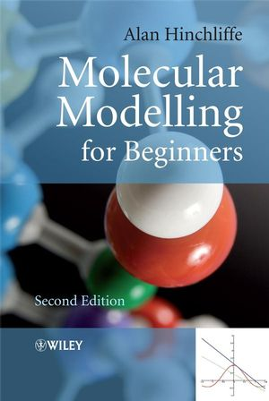 Molecular Modelling for Beginners, 2nd Edition