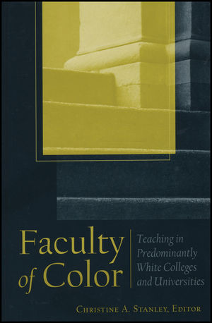 Faculty of Color: Teaching in Predominantly White Colleges and Universities (0470623136) cover image