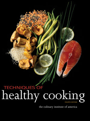 Techniques of Healthy Cooking, 4th Edition