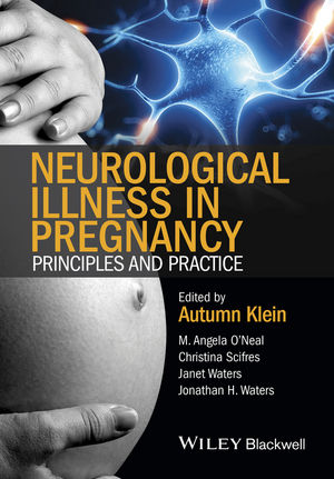 Neurological Illness in Pregnancy: Principles and Practice (0470670436) cover image