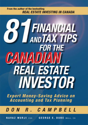 81 Financial and Tax Tips for the Canadian Real Estate Investor: Expert Money-Saving Advice on Accounting and Tax Planning (0470736836) cover image