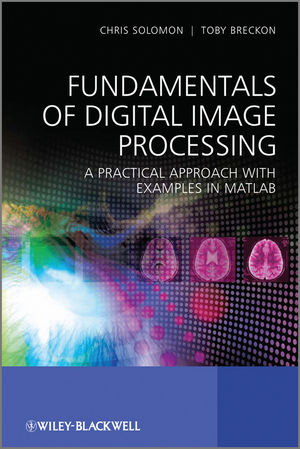 Fundamentals of Digital Image Processing: A Practical Approach with Examples in Matlab (0470844736) cover image