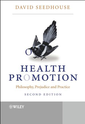 Health Promotion: Philosophy, Prejudice and Practice, 2nd Edition