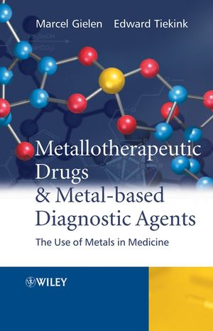 Metallotherapeutic Drugs and Metal-Based Diagnostic Agents: The Use of Metals in Medicine (0470864036) cover image