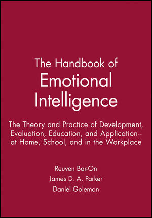 The Handbook of Emotional Intelligence: The Theory and Practice of Development, Evaluation, Education, and Application--at Home, School, and in the Workplace (0470907436) cover image
