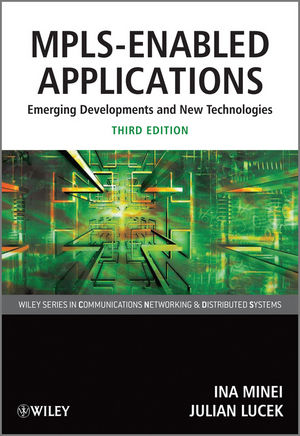 MPLS-Enabled Applications: Emerging Developments and New Technologies, 3rd Edition (0470976136) cover image