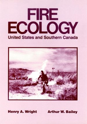 Fire Ecology: United States and Southern Canada (0471090336) cover image