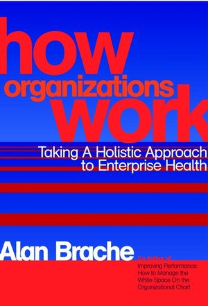How Organizations Work: Taking a Holistic Approach to Enterprise Health