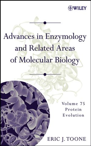 Advances in Enzymology and Related Areas of Molecular Biology: Protein Evolution, Volume 75