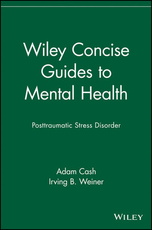 Wiley Concise Guides to Mental Health: Posttraumatic Stress Disorder