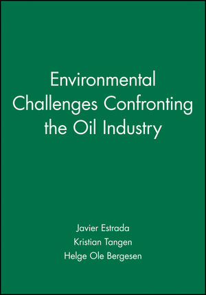 Environmental Challenges Confronting the Oil Industry (0471977136) cover image