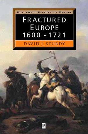 Fractured Europe: 1600 - 1721 (0631205136) cover image