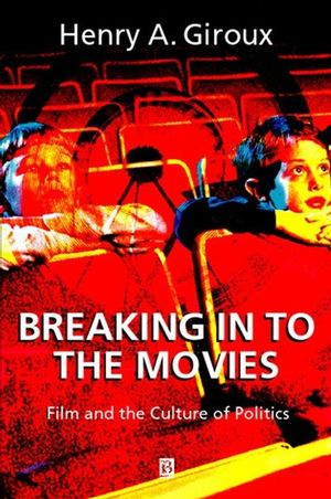 Breaking in to the Movies: Film and the Culture of Politics