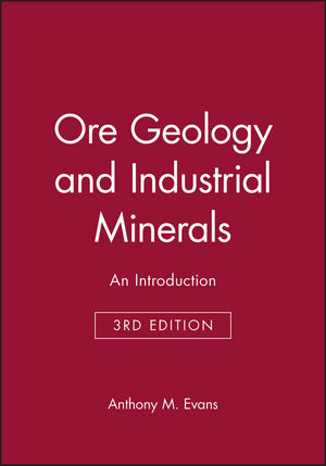 Ore Geology and Industrial Minerals: An Introduction, 3rd Edition