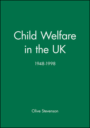 Child Welfare in the UK, 1948 - 1998 (0632049936) cover image