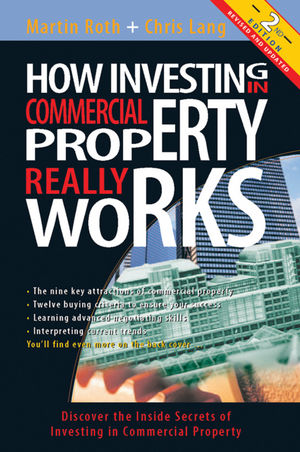 How Investing in Commercial Property Really Works, 2nd Edition