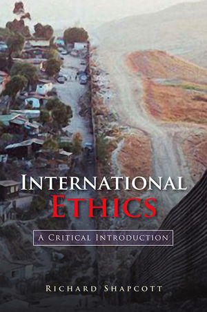 International Ethics: A Critical Introduction (0745631436) cover image