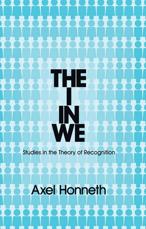 The I in We: Studies in the Theory of Recognition (0745652336) cover image