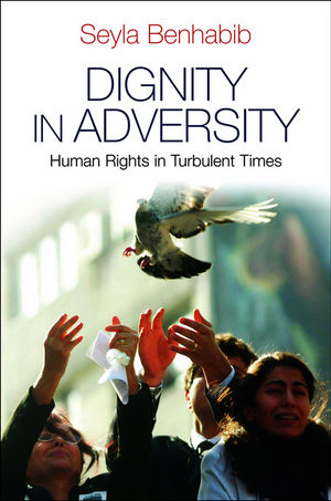 Dignity in Adversity: Human Rights in Troubled Times (0745654436) cover image