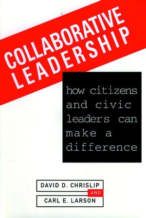 Collaborative Leadership: How Citizens and Civic Leaders Can Make a Difference (0787900036) cover image