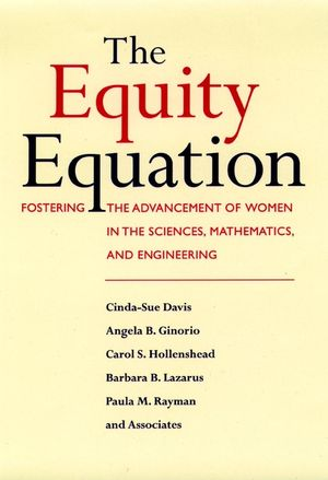The Equity Equation: Fostering the Advancement of Women in the Sciences, Mathematics, and Engineering (0787902136) cover image