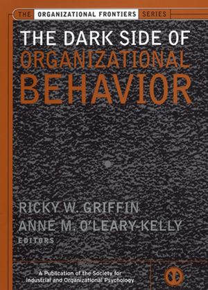 The Dark Side of Organizational Behavior (0787962236) cover image
