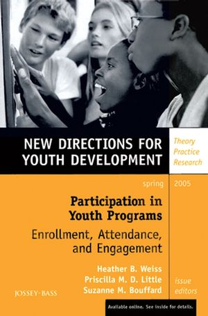 Participation in Youth Programs: Enrollment, Attendance, and Engagement: New Directions for Youth Development, Number 105 (0787980536) cover image
