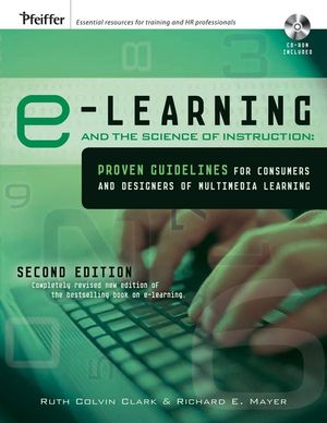 e-Learning and the Science of Instruction: Proven Guidelines for Consumers and Designers of Multimedia Learning, 2nd Edition (0787986836) cover image
